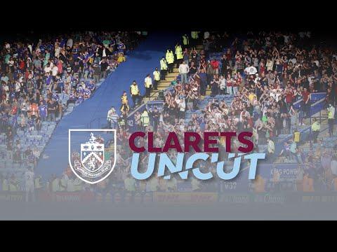 PITCHSIDE HIGHLIGHTS | CLARETS UNCUT | Leicester v Burnley
