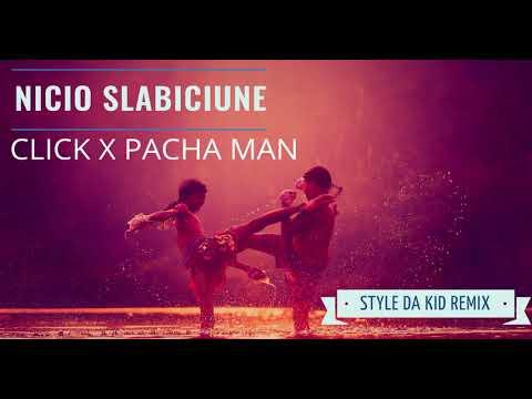 Click X Pacha Man - Nicio Slabiciune (Style da Kid Remix)