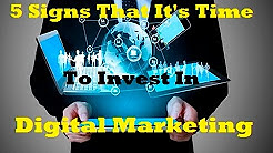 5 Signs that its Time to Invest in Digital Marketing - Marketing Tips, Strategies and Ideas