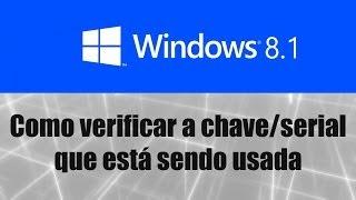 Windows 8.1 - Como verificar a chave / serial que está sendo usada