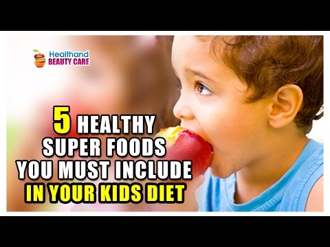 Top 5 Healthy Super Foods Kids Diet || Best Health Tips || Health and Beauty Care