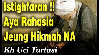 Download lagu Istighfaran !! Aya Rahasia Jeung Hikmah NA  -  Kh Uci Turtusi Pohara Jasa 2019
