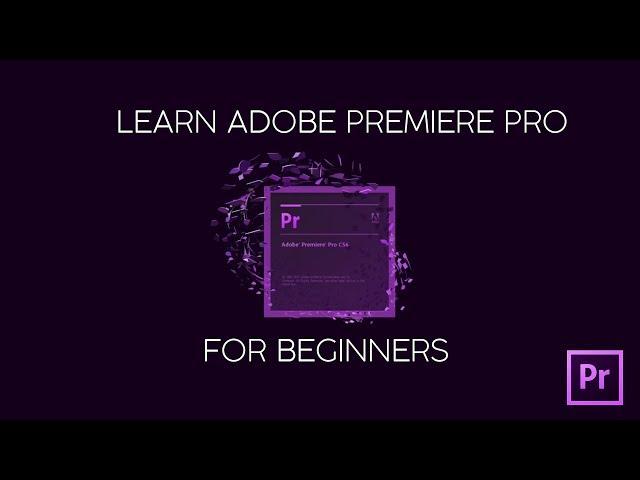 Learn Premiere Pro For Beginners 2017