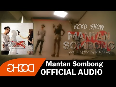 ECKO SHOW - Mantan Sombong (ft. LIL ZI) [Prod. by BONZBEAT] [ Audio ]