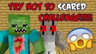 TRY NOT TO SCARED CHALLENGE | MONSTER SCHOOL - MINECRAFT ANIMATIONS