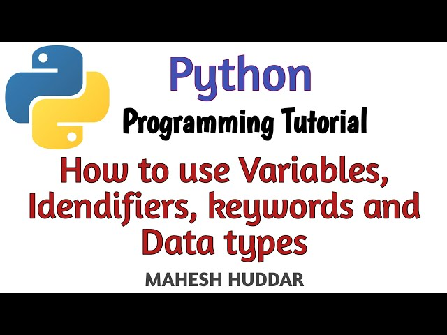 How to use Identifiers and Data Types in python by Mahesh Huddar