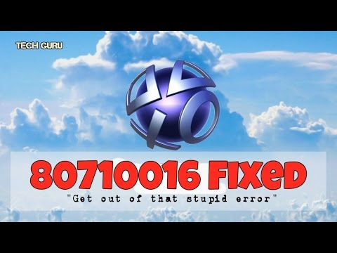 PSN Error 80710016 FIXED - 2017 working