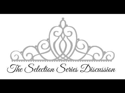 The Selection | Series Discussion