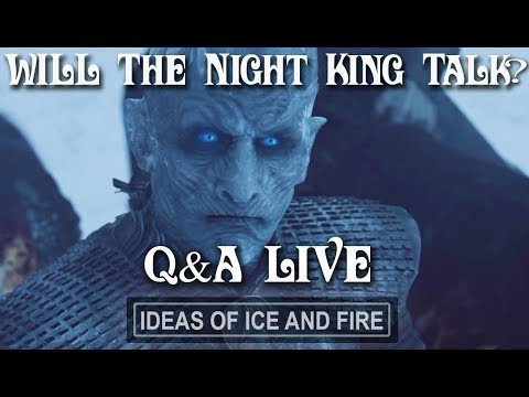 Will The Night King Talk? Game of Thrones Season 7 Q&A (Session 4)