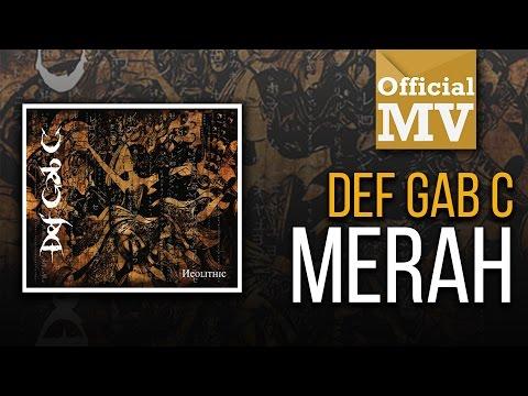 Def Gab C - Merah (Official Music Video)