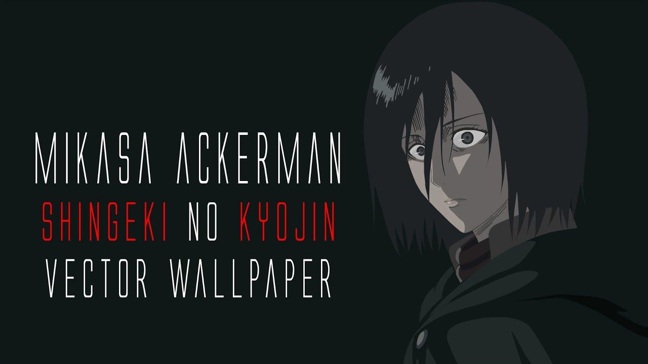 Mikasa Ackerman Death Stare Shingeki No Kyojin Vector Anime Wallpaper Timelapse Youtube