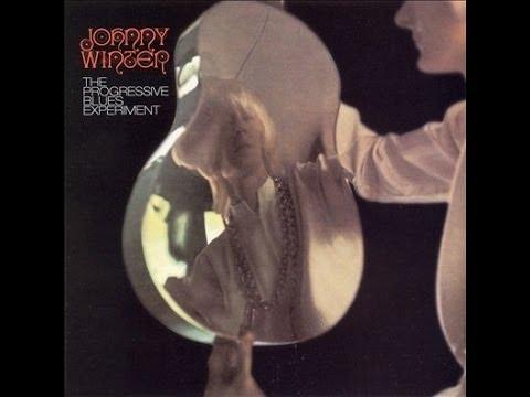 JOHNNY WINTER - THE PROGRESSIVE BLUES EXPERIMENT (FULL ALBUM)