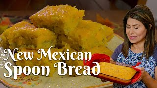 NEW MEXICAN SPOON BREAD: Easy Recipe for Moist Cornbread made with Hatch Green Chile and Cheese