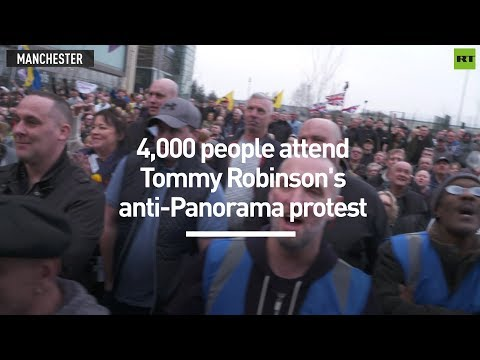 4,000 people attend Tommy Robinson's anti-Panorama protest