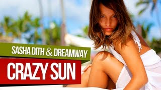 Sasha Dith & Dreamway - CRAZY SUN (Candy Mix - Official Video HD)