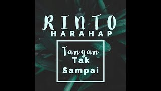 Download Lagu Rinto Harahap - Tangan Tak Sampai [OFFICIAL] mp3