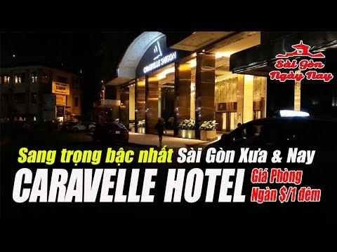Sài Gòn Xa Hoa Khách Sạn Caravelle giá trăm triệu/1 đêm & những Nơi Xa Hoa nhất Sài Gòn xưa và nay
