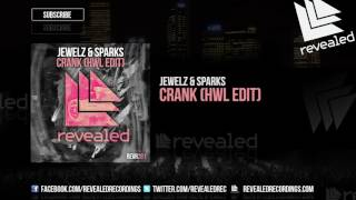 Jewelz & Sparks - Crank (HWL Edit) [OUT NOW!] Video