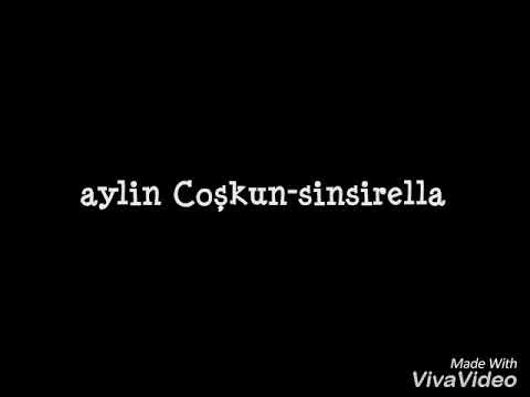 Aylin Coşkun(sinsirella) karaoke - liyrics