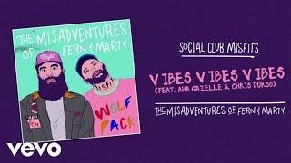 Social Club Misfits - Vibes Vibes Vibes (Audio) ft. Aha Gazelle, Chris Durso
