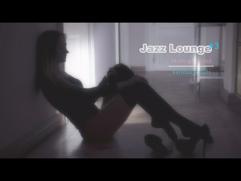 Jazz Lounge #03 - Midnight jazz mix - Various Artists Mp3