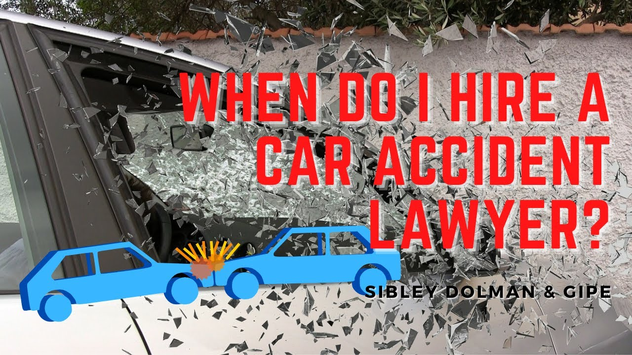 Attorneys Answer: When do you need to hire a car accident lawyer? -