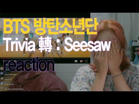 BTS(방탄소년단)   Trivia 轉 : Seesaw Reaction