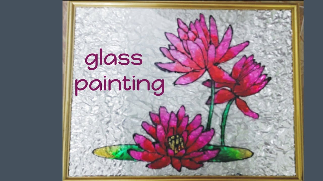 Glass Painting Of Lotus Flower Full Demo From Outlining To Framing