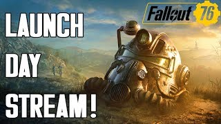 Fallout 76: Launch Day Live Stream (Live Gameplay)!
