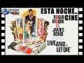 Esta Noche Cine: Vive y Deja Morir (1973)