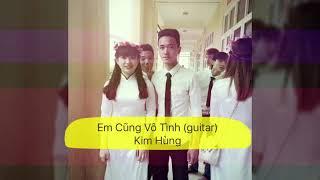 Em Cũng Vô Tình (guitar) | Kim Hùng (cover)