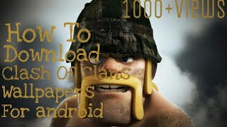 [HINDI] How To Download Clash Of Clans Ultra Hd+ Wallpaper For Android