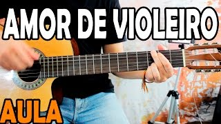 Baixar Aula de Violão Sertanejo - Amor de Violeiro (Eduardo Costa)
