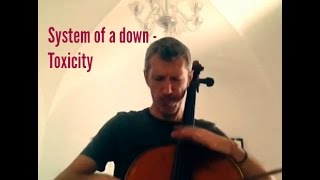 Cello rock riff n.14 - System of a down - Toxicity