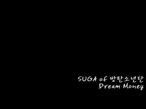 Слушать Suga - - Dream Money полная версия