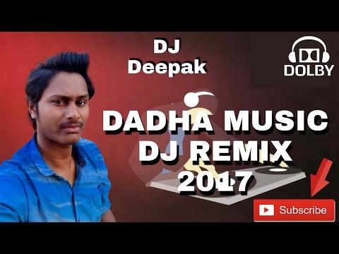 DADHA SONG DJ MIX BY DJ DEEPAK AND PAVAN 2017