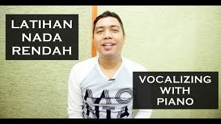 LATIHAN NADA RENDAH + VOCALIZING DENGAN IRINGAN PIANO