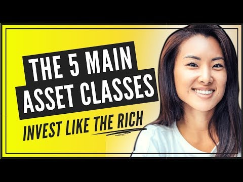 What are the Main Asset Classes (INVEST LIKE THE RICH!)