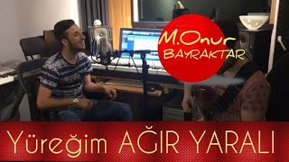 M.Onur Bayraktar - Yüreğim Ağır Yaralı (Video)