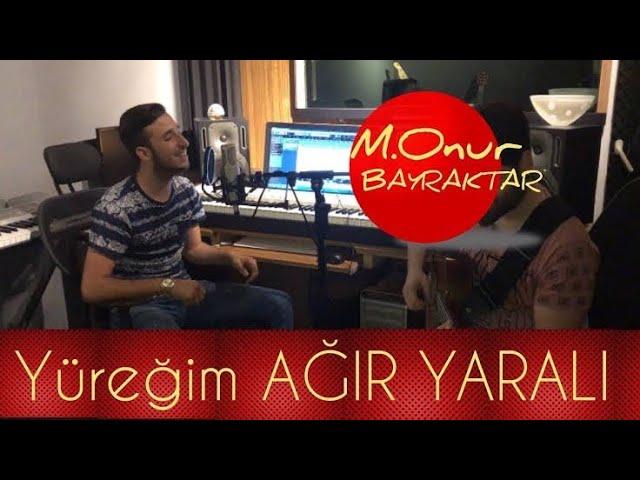 M.Onur Bayraktar - Yüreğim Ağır Yaralı (Official Video)