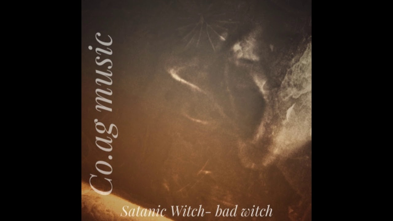 Satanic witch bad witch - Dark Ambient Music