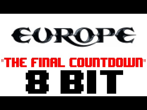 The Final Countdown (8 Bit Remix Cover Version) [Tribute to Europe] - 8 Bit Universe