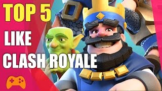 Top 5 games like Clash Royale | Similar games to Clash Royale