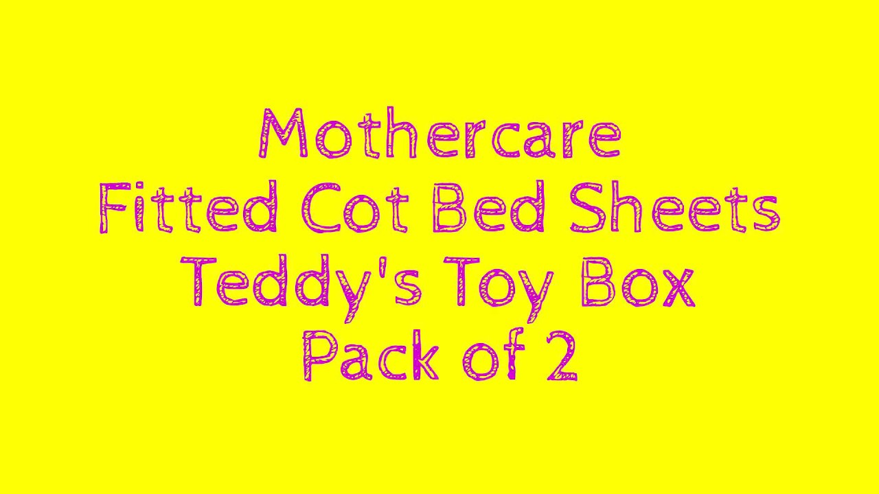 Teddys Toy Box, Pack of 2 Mothercare Fitted Cot Bed Sheets