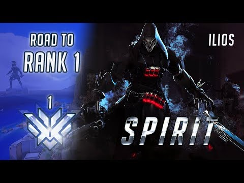 Overwatch - SPIRIT's Reaper ROAD TO RANK 1 on Ilios (Part 2/4) [SEASON 10]