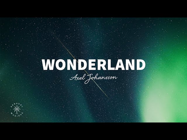 Axel Johansson - Wonderland (Lyrics)