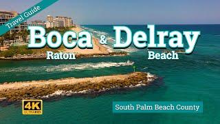 Boca Raton \u0026 Delray Bch - South Palm Beach County Florida