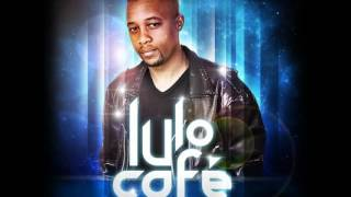 Lulo Cafe Ft Nothende I Wanna Love You OFFICIAL SONG