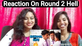Reaction On School Life || round2hell || R2h || By Aafreen Shaikh & Aasma Shaikh
