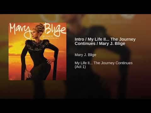Mary j blige intro/my life 2...the journey continues/Mary j blige